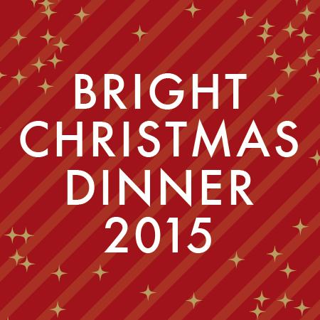 BRIGHT CHRISTMAS DINNER 2015