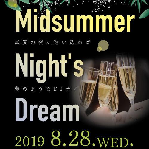 時間無制限 飲み放題!【8/28.wed 開催!】Midsummer Night's Dream♪